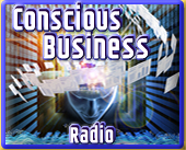 Conscious Business Radio
